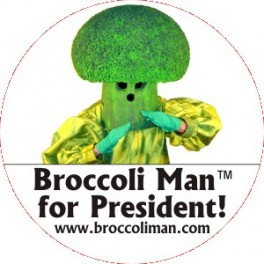 Button - Broccoli Man for President
